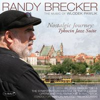 Randy Brecker - Nostalgic Journey: Tykocin J