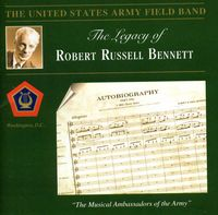 United States Army Field Band - Legacy Of Robert Russell Bennett