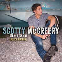 Scotty McCreery - See You Tonight [Deluxe]