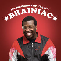 Mr Muthafuckin Exquire - Brainiac