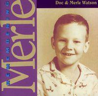Doc & Merle Watson - Remembering Merle