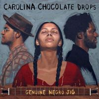 Carolina Chocolate Drops - Genuine Negro Jig