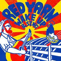 Red Yarn - Wake Up & Sing