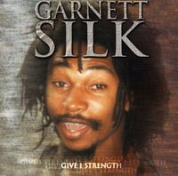 Garnett Silk - Give I Strength