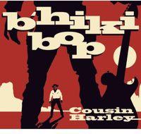 Cousin Harley - B'hiki Bop