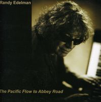 Randy Edelman - Pacific Flow To Abbey Road [Import]