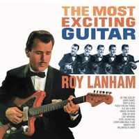 Roy Lanham - Most Exciting Guitar
