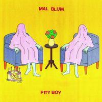Mal Blum - Pity Boy