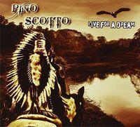 Pino Scotto - Live For A Dream (W/Dvd) (Uk)