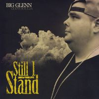Big Glenn - Still I Stand