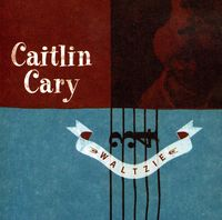 Caitlin Cary - Waltzie Ep