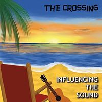 The Crossing - Influencing The Sound
