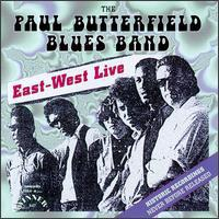 Paul Butterfield - East West Live