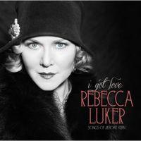 Rebecca Luker - I Got Love (Songs of Jerome Kern)