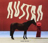 Austra - Future Politics [Import]