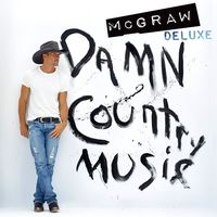 Tim Mcgraw - Damn Country Music [Deluxe Edition]