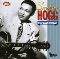 Smokey Hogg - Deep Ellum Rambler [Import]