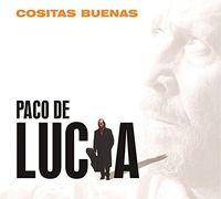 De Paco Lucia - Cositas Buenas