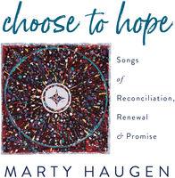 Marty Haugen - Choose To Hope