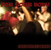 Jack Brass Band - For Your Body
