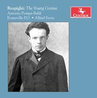 Antonio Pompa-Baldi - Ottorino Respighi: Young Genius