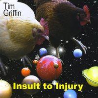Tim Griffin - Insult To Injury