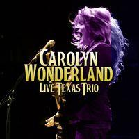 Carolyn Wonderland - Live Texas Trio