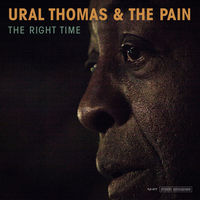 Ural Thomas And The Pain - The Right Time