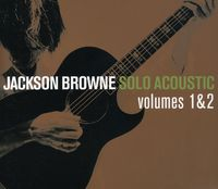 Jackson Browne - Solo Acoustic 1 & 2 [Reissue]