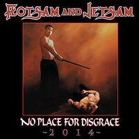 Flotsam & Jetsam - No Place For Disgrace