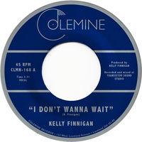 Kelly Finnigan - I Don't Wanna Wait [Vinyl Single]