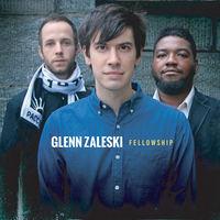 Glenn Zaleski - Fellowship