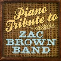 Piano Tribute Players - Piano Tribute To Zac Brown Band