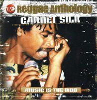 Garnett Silk - Reggae Anthology: Music Is the Rod