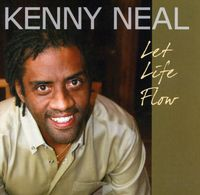 Kenny Neal - Let Life Flow