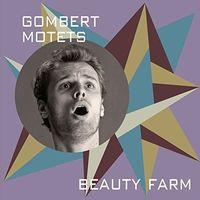 Gombert / Beauty Farm - Motets