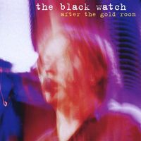Black Watch - After the Gold Room EP