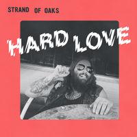 Strand Of Oaks - Hard Love [Vinyl]