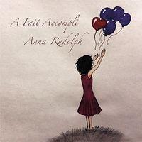 Anna Rudolph - A Fait Accompli