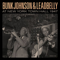 Bunk Johnson & Lead Belly - Bunk Johnson & Leadbelly At New York Town Hall [LP]