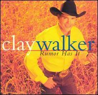 Clay Walker - Rumor Has It