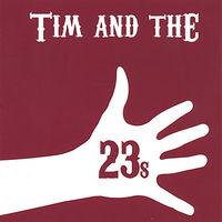 Tim Malley - Tim & The 23s