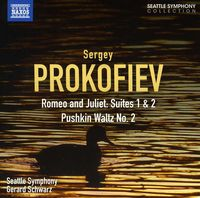Seattle Symphony - Romeo & Juliet Suites 1 & 2 / Pushkin Waltz No. 2