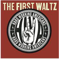 Hard Working Americans - The First Waltz [w/DVD]