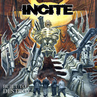 Incite - Built To Destroy [Limited Edition] [Digipak]