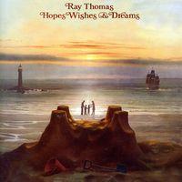 Ray Thomas - Hopes Wishes & Dreams [Import]