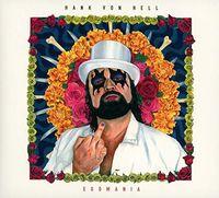 Von Hank Hell - Egomania (Dig) (Ger)