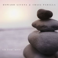 Howard Givens / Padilla,Craig - Life Flows Water