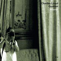 Charles Lloyd Quartet - Mirror
