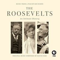 Ken Burns - The Roosevelts: An Intimate History (Original Soundtrack)